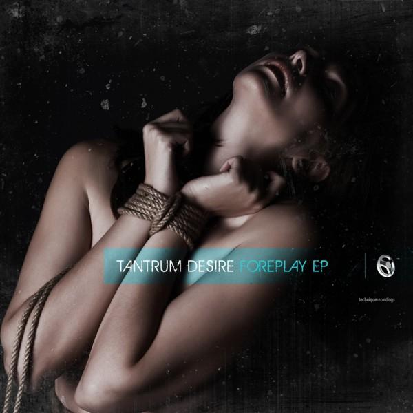Tantrum Desire - Foreplay EP